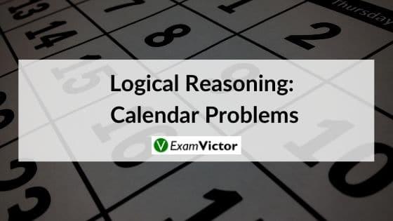 Logical Reasoning: Calendar Problems