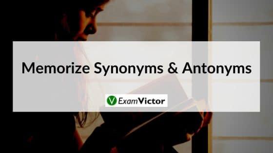 Memorize Synonyms & Antonyms