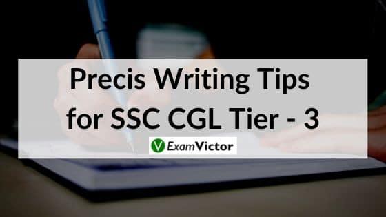 Precis Writing Tips for SSC CGL Tier - 3