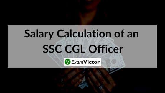 Salary Calculationof an SSC CGL Officer