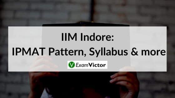 IIM Indore_ IPMAT Pattern, Syllabus & more