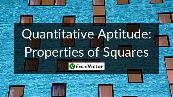 Quantitative Aptitude: Properties of Squares